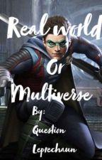 Real World or Multiverse ~ Damian Wayne x reader by Question_Leprechaun