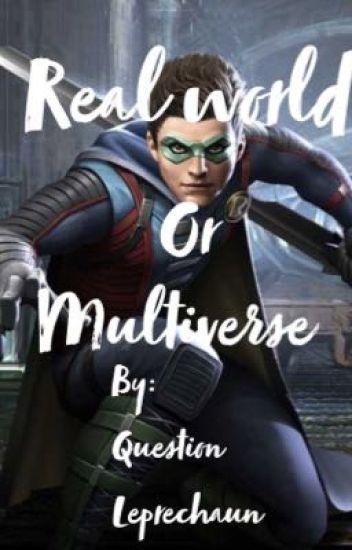 Real World or Multiverse ~ Damian Wayne x reader