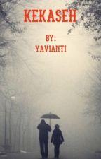 KEKASEH by yavianti