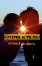 Forever with you (2min) by 2minshipperforever
