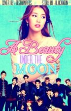 A Beauty Under The Moon by BestKpopFics