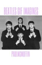 The Beatles GIF Imagines by PaulMcMuffin