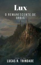 Lux: O Remanescente de Orbis by Lucas_Rosa_Trindade