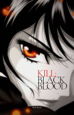 Kill: Black Blood by AkaneNakahara