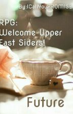 RPG// Welcome Upper East Siders - Future by ICallYouPROMISE