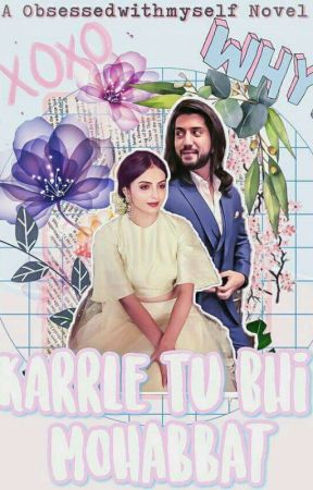 Karrle Tu Bhi Mohabbat by ObsessedWithMyself