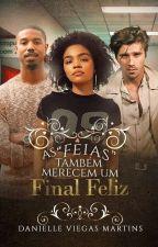 """AS """"FEIAS"""" TAMBÉM MERECEM UM FINAL FELIZ by Tess91"""