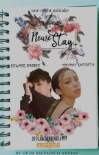 PLEASE STAY by dyosangmanunulat17