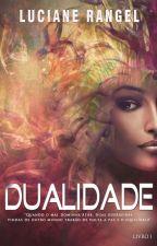 Dualidade by LucianeRangel