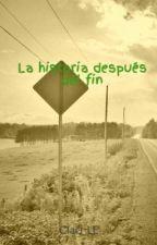 La historia después del fin by Clari_LE