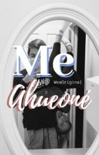 Me ahueoné by Weaoriginal