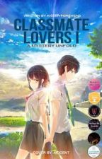 Classmate Lovers I a mystery unfold by KissMyForehead