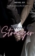 Married to a Stranger by mshopelessRomantica