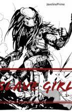 Slave Girl (Yautja Fanfiction) by JavelinePrime