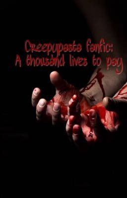 Đọc truyện Creepypasta fanfic- A thousand lives to pay
