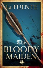 The Bloody Maiden by LaFuenteLibros