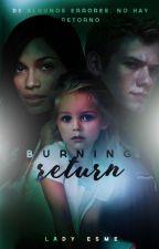 .Burning Return. Libro#2 by Pikachu-Violeta