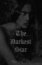 The Darkest Star by TrasheGrl