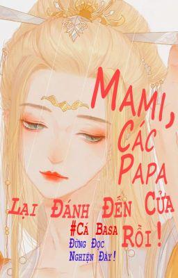 Đọc truyện Mami, các papa lại đánh đến cửa rồi! - Cá Basa