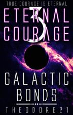 Eternal Courage 3: Galactic Bonds 25th - 26th May by Theodore21