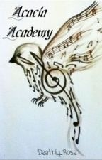 Acacia Academy by Deathly_Rose