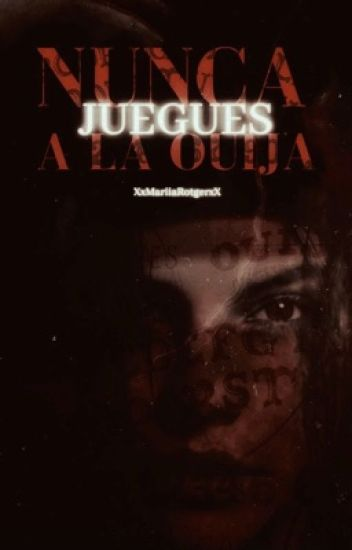 """""""Nunca Juegues a la Ouija""""T.(EDITANDO)"""