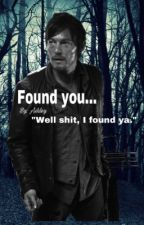 Found You (Daryl Dixon X Reader) by that1dream3r