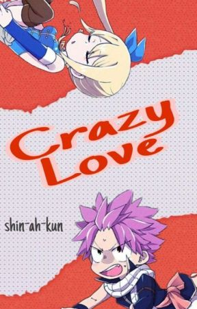 Crazy Love||F.t >FanFic by Shin-ah-Kun