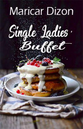 SINGLE LADIES' BUFFET series by maricardizonwrites
