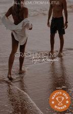 Crash Into Me | ✓ by moonraess