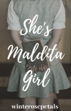 She's Maldita Girl by patchieantonio