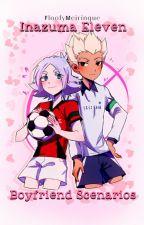 Inazuma Eleven Boyfriend Scenarios by Animegirl_ph17