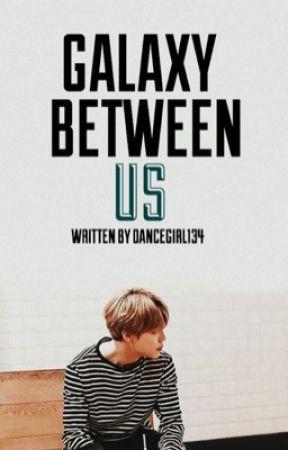 The Galaxy Between Us// Jimin FF// Book 1 by Dancegirl134