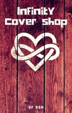 Infinity Cover Shop |×| by ashesofinfinity