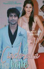 AdiYa FF: A Cinderella Tale (Taken Down For Editing) by Sh_aarohi
