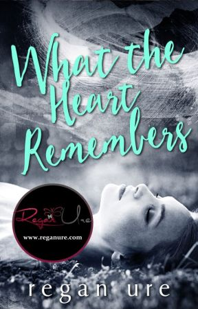 What The Heart Remembers - The Heart #2 by ReganUre