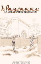 La Paysanne (La malédiction des joyaux - livre 1) by Fenkys