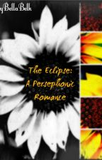 The Eclipse: A Persephonic Romance by BellaBelk