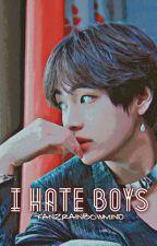 I Hate Boys by YanzRainbowMind