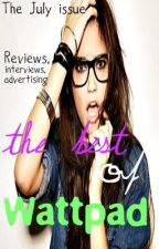 The Best Of Wattpad- July by tBoWmagazine