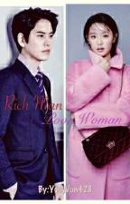Rich Man, Poor Woman (Hiatus)  by YooWon428