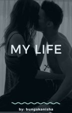 my life [nc21] by miinkaiii