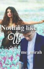 Nothing like us ♥ (Jelena Lovestory) by me_mirah