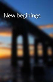 New beginings by daniellew