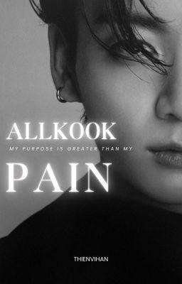 Đọc truyện (Allkook) Pain