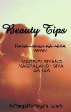 BEAUTY TIPS by itsTheyaNotTeya