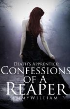 Death's Apprentice: Confessions of A Reaper (Sort of on hold) by HeyItsEmmy