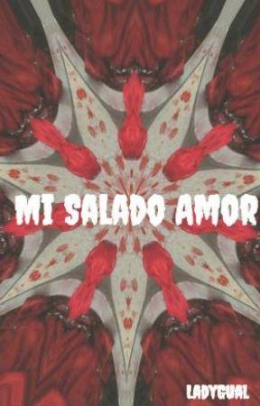 Mi Salado Amor by LadyGual