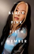 BLACKPINK FIFTH MEMBER by babybird211