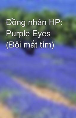 Đọc truyện Đồng nhân HP: Purple Eyes (Đôi mắt tím)